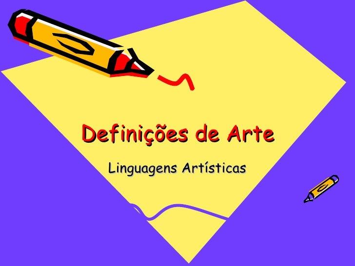 Definições de Arte Linguagens Artísticas