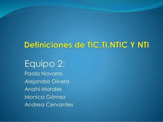 Equipo 2: Paola Navarro Alejandro Olvera Anahi Morales Monica Gómez Andrea Cervantes