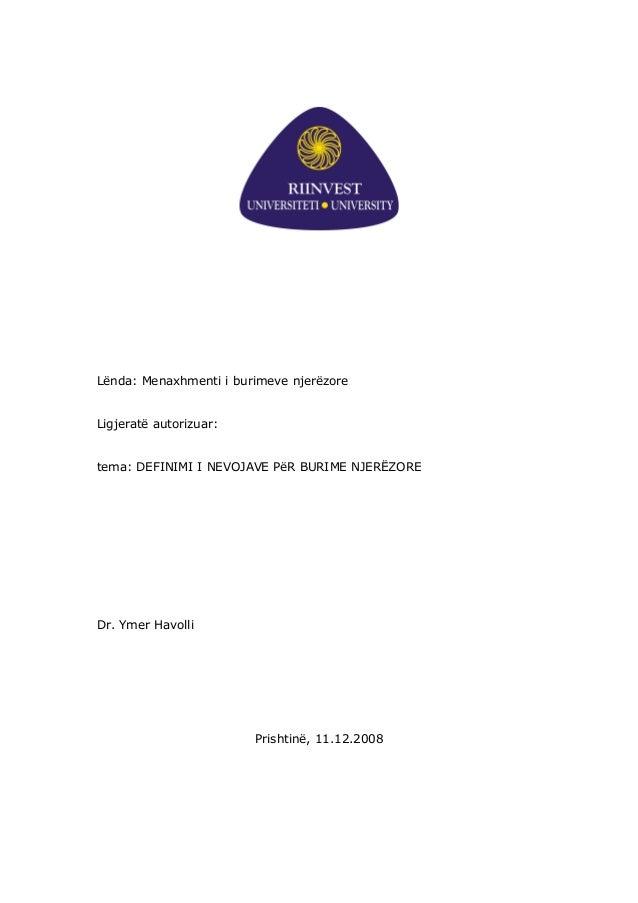 Lënda: Menaxhmenti i burimeve njerëzore Ligjeratë autorizuar: tema: DEFINIMI I NEVOJAVE PëR BURIME NJERËZORE  Dr. Ymer Hav...
