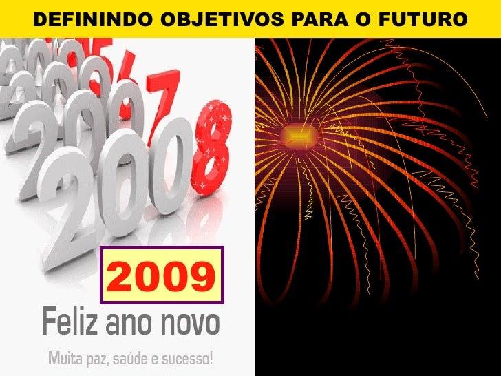 DEFININDO OBJETIVOS PARA O FUTURO 2009
