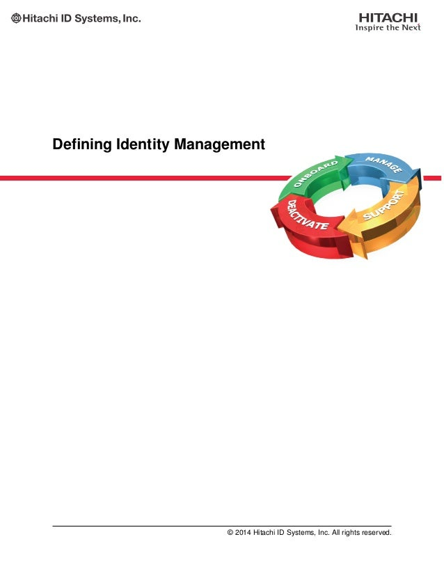 Defining Identity Management © 2014 Hitachi ID Systems, Inc. All rights reserved.