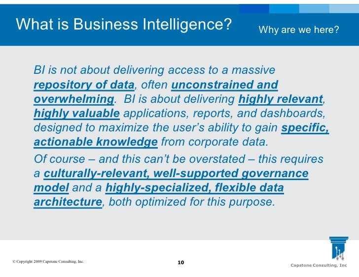What is Business Intelligence?                        Why are we here?                BI is not about delivering access to...