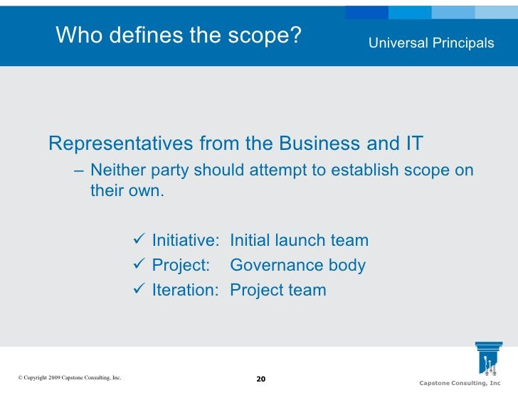 Who defines the scope?                                        Universal Principals                 Representatives from th...