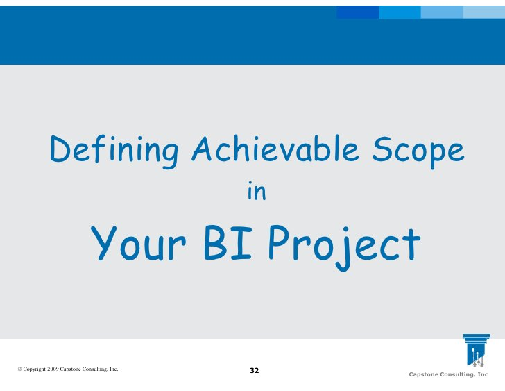 Defining Achievable Scope                                              in                                Your BI Project  ...