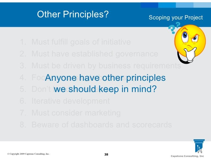 Other Principles?        Scoping your Project                1.          Must fulfill goals of initiative             2.  ...