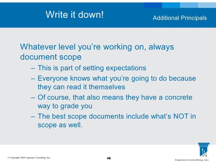 Write it down!        Additional Principals                Whatever level you're working on, always             document s...