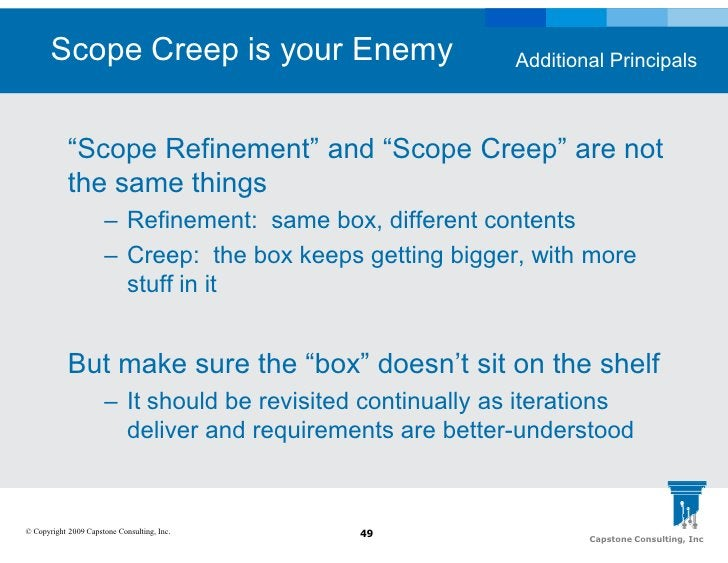 """Scope Creep is your Enemy                            Additional Principals                """"Scope Refinement"""" and """"Scope Cr..."""