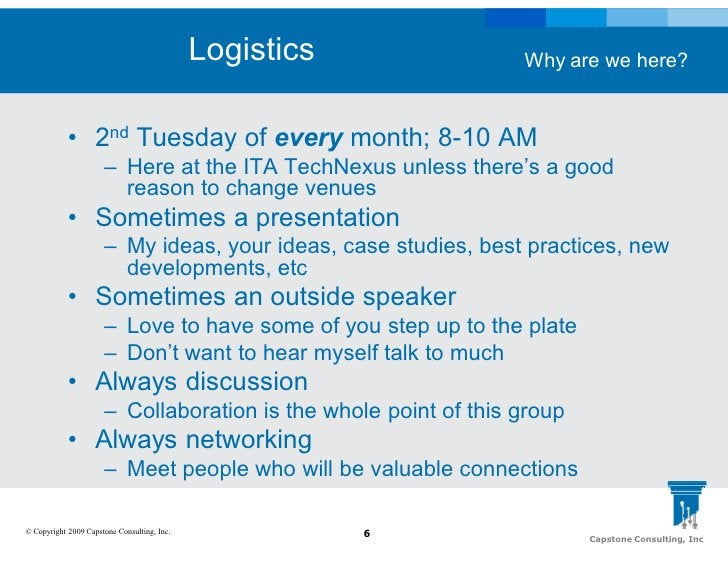Logistics           Why are we here?               • 2nd Tuesday of every month; 8-10 AM                       – Here at t...