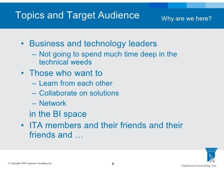 Topics and Target Audience                           Why are we here?                • Business and technology leaders    ...