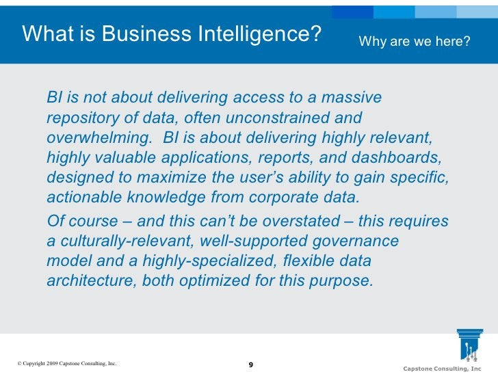 What is Business Intelligence?                         Why are we here?                BI is not about delivering access t...