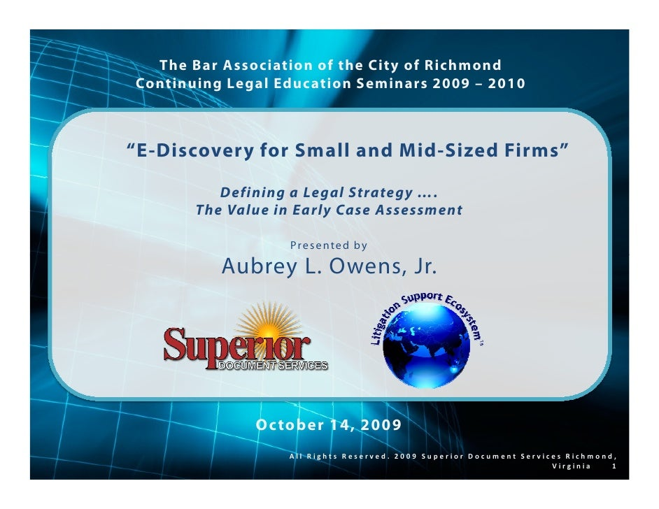 "The Bar Association of the City of Richmond Continuing Legal Education Seminars 2009 – 2010    ""E-Discovery for Small and ..."