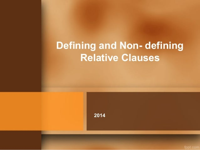 Defining and Non- defining Relative Clauses 2014