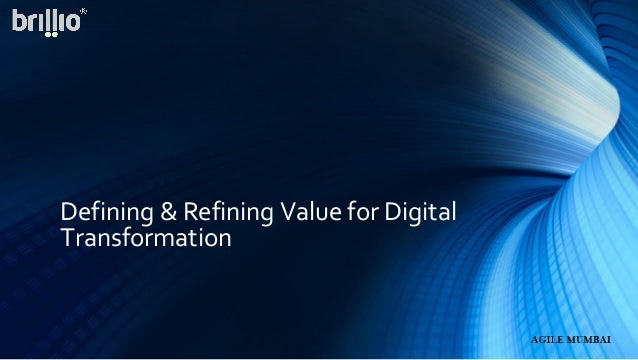 Defining & Refining Value for Digital Transformation