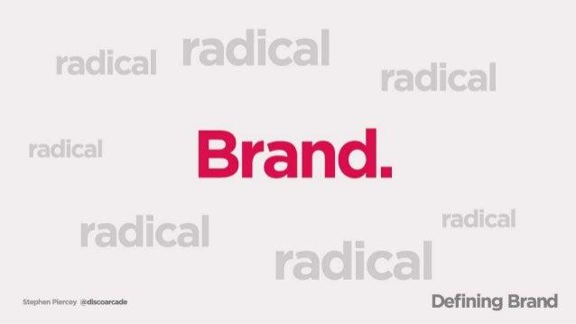 """radical radiCal  radical radical  radical .  """"ad"""" radical  www-w 'edt-omd- Defining Brand"""