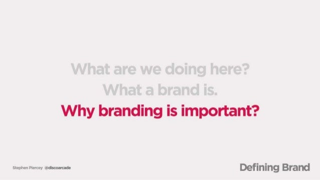 What are we doing here?  What a brand is.  Why branding is important?   sum-nm mee-uu- Defining Brand