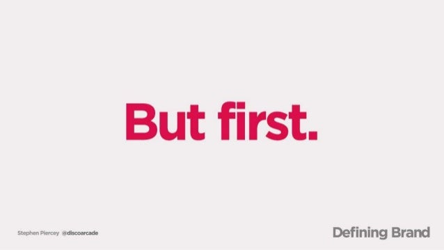 But first.   Defining Brand