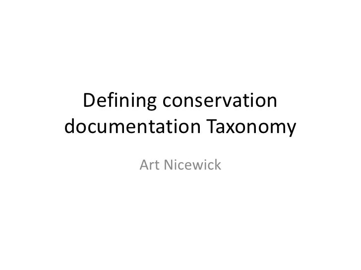Defining conservationdocumentation Taxonomy       Art Nicewick