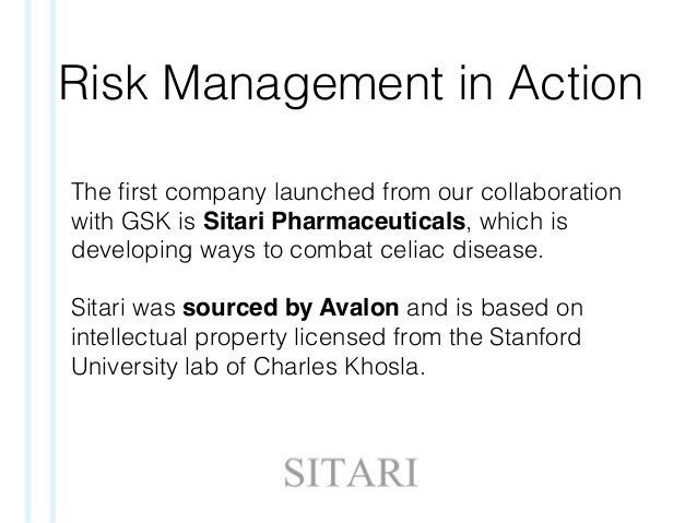 Risk Management in Action The first company launched from our collaboration with GSK is Sitari Pharmaceuticals, which is de...