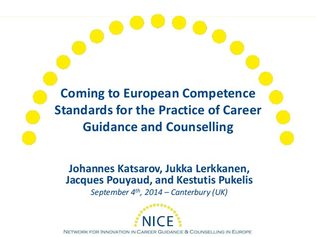 Coming to European Competence Standards for the Practice of Career Guidance and Counselling  Johannes Katsarov, Jukka Lerk...