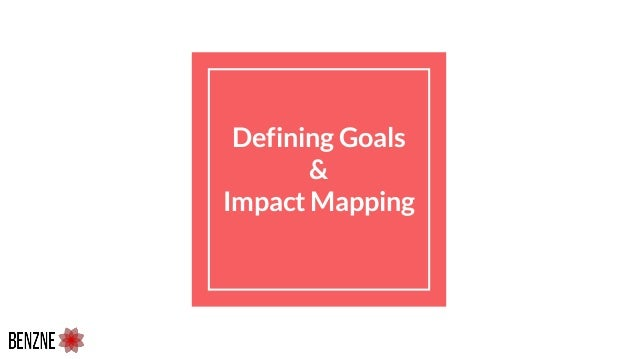 Defining Goals & Impact Mapping