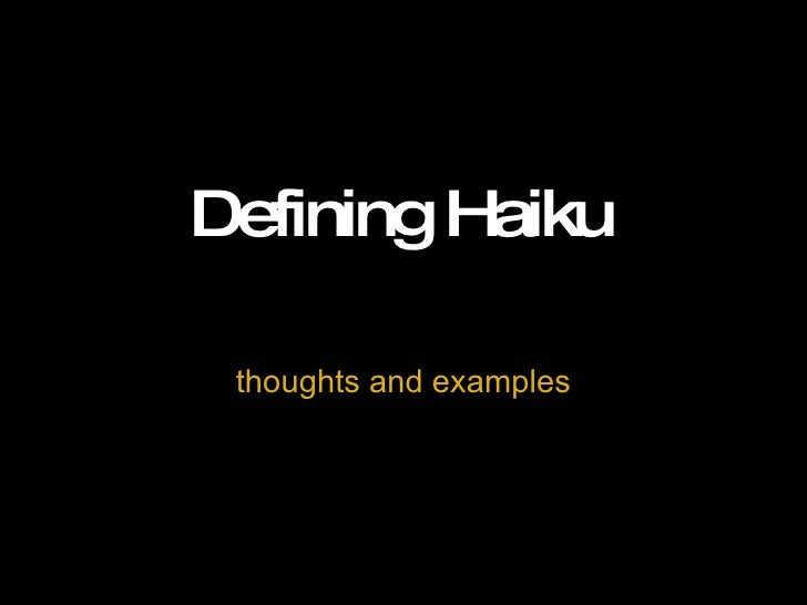Defining Haiku thoughts and examples
