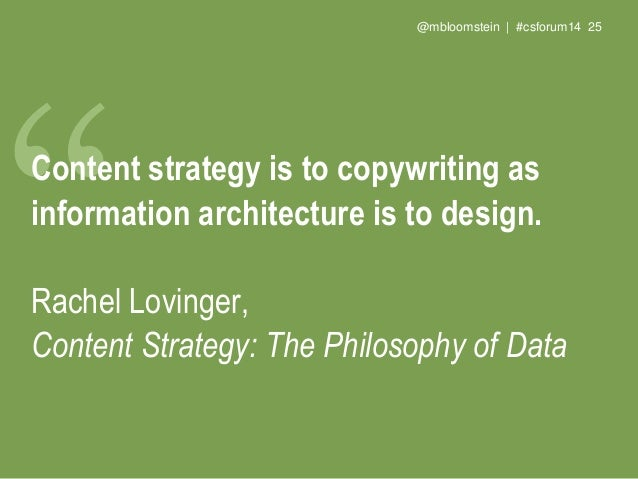 @mbloomstein | #csforum14 27 I'm a content strategist, which is a fancy way of saying 'a writer who also has design and ma...