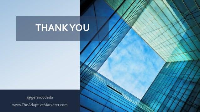 @gerardodada www.TheAdaptiveMarketer.com THANKYOU