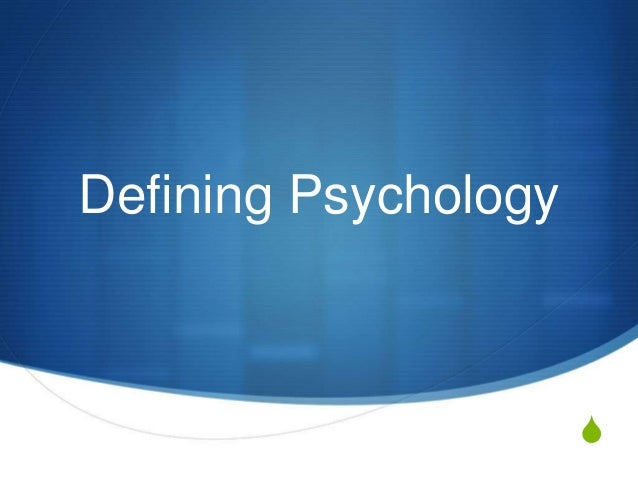 defining psychology This article focuses on discussing the questions what is lifespan development and how do we define lifespan development in psychology it is an old saying that the only thing that remains the same is change changes are always occurring through the course of a person's life from the point.