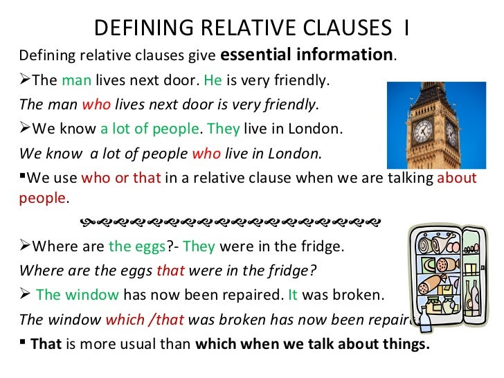 DEFINING RELATIVE CLAUSES IDefining relative clauses give essential information.The man lives next door. He is very frien...