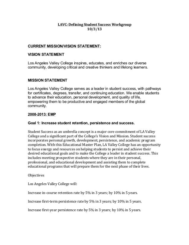 LAVC:  Defining  Student  Success  Workgroup   10/3/13      CURRENT MISSION/VISION STATEMENT: VISION STATEME...