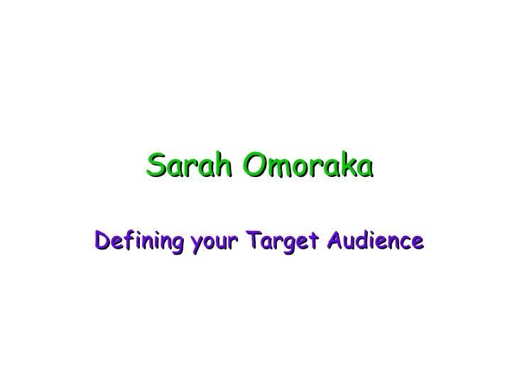 Sarah Omoraka Defining your Target Audience