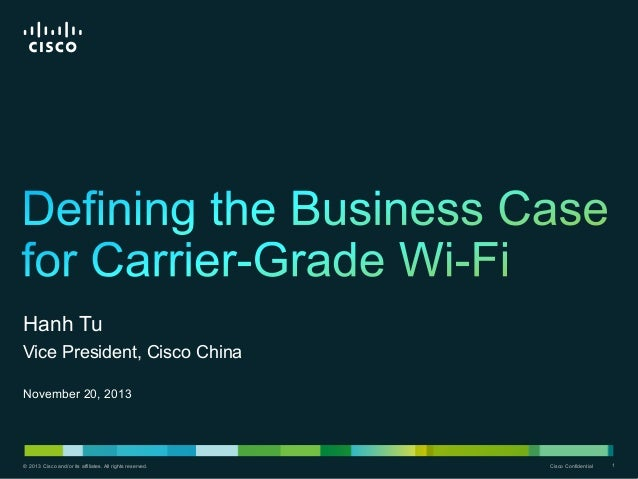 Hanh Tu Vice President, Cisco China November 20, 2013  © 2013 Cisco and/or its affiliates. All rights reserved.  Cisco Con...