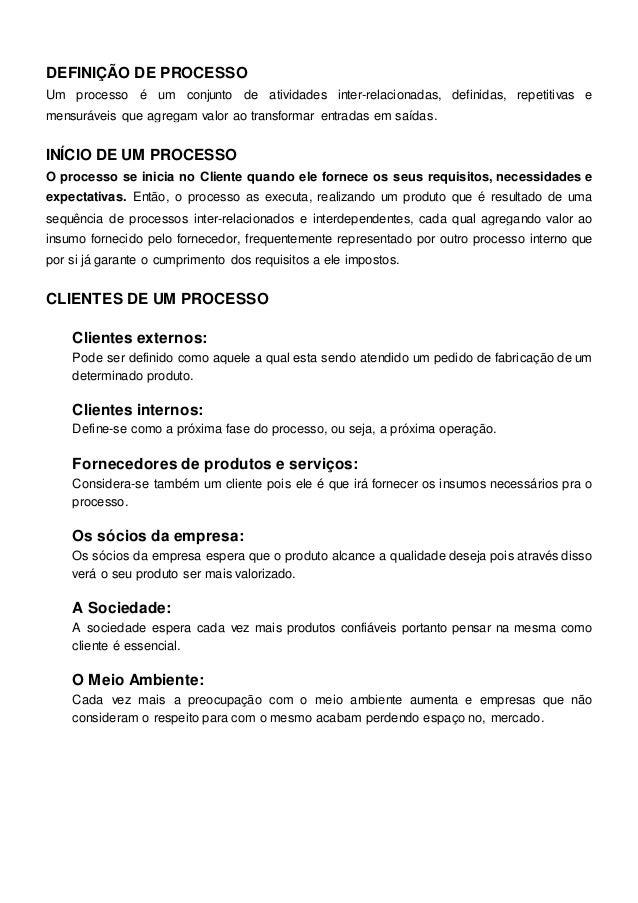 DEFINIÇÃO DE PROCESSO Um processo é um conjunto de atividades inter-relacionadas, definidas, repetitivas e mensuráveis que...