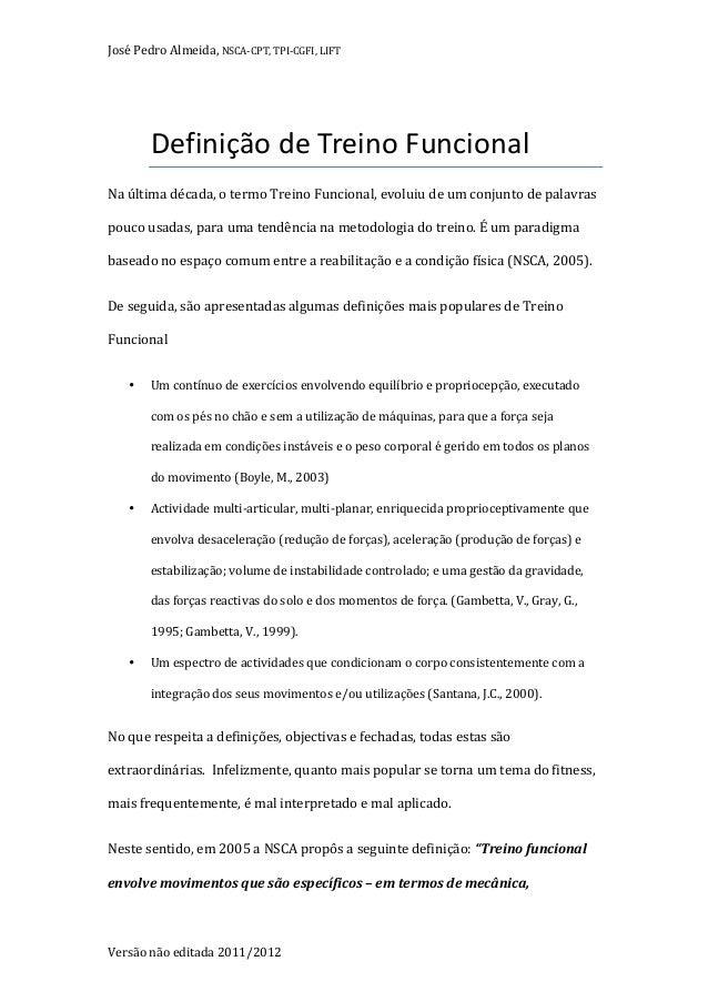 José  Pedro  Almeida,  NSCA-‐CPT,  TPI-‐CGFI,  LIFT  Definição  de  Treino  Funcional  Na  última  década,  o  termo  Tr...