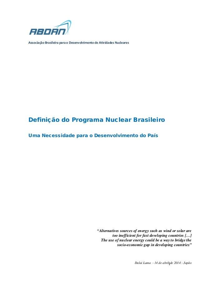 1  Associação Brasileira para o Desenvolvimento de Atividades Nucleares  Definição do Programa Nuclear Brasileiro  Uma Nec...
