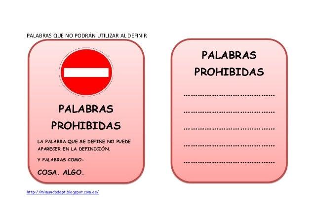 PALABRAS QUE NO PODRÁN UTILIZAR AL DEFINIR  PALABRAS  PROHIBIDAS  LA PALABRA QUE SE DEFINE NO PUEDE  APARECER EN LA DEFINI...