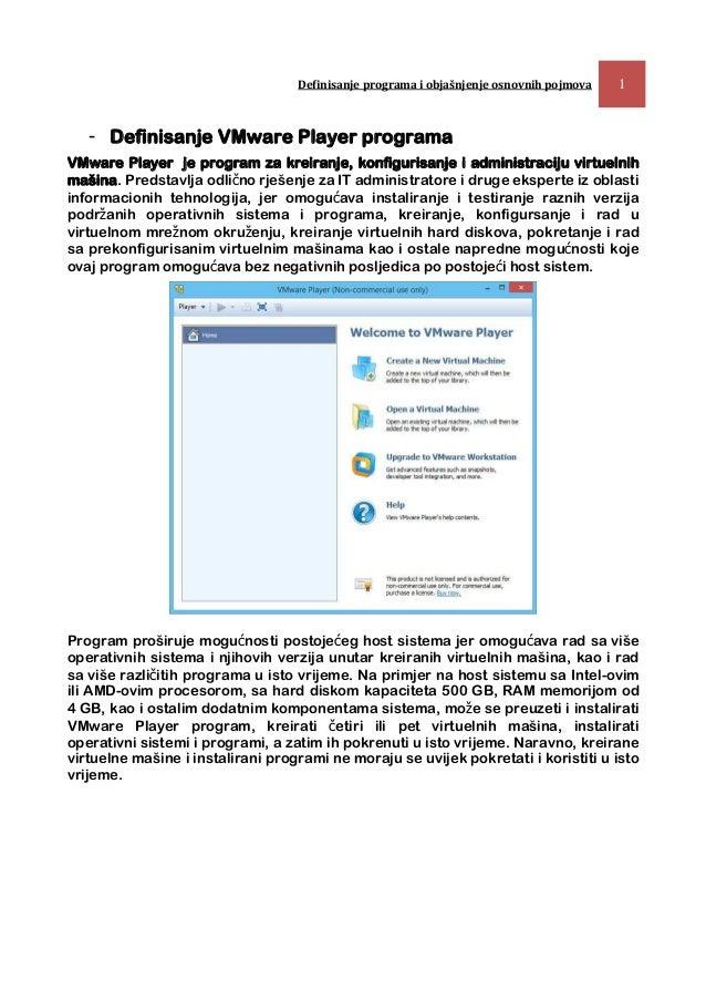 Definisanje programa i objašnjenje osnovnih pojmova 1 - Definisanje VMware Player programa VMware Player je program za kre...