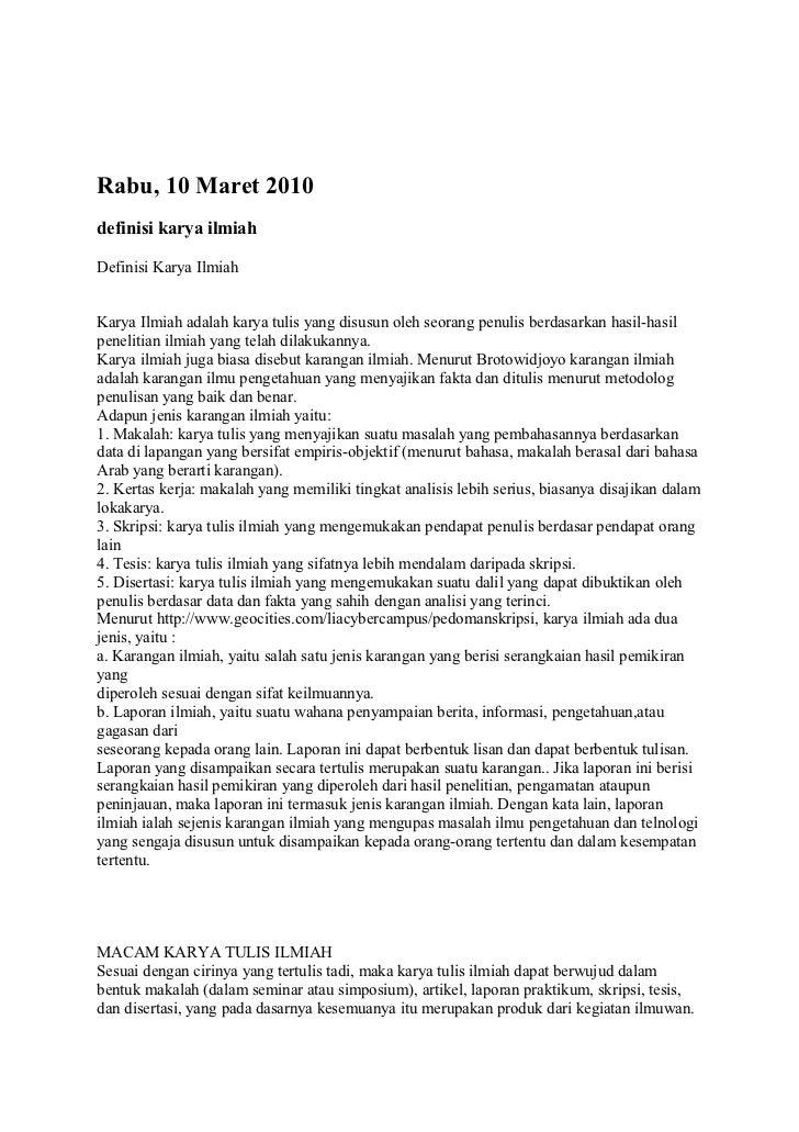 Rabu, 10 Maret 2010definisi karya ilmiahDefinisi Karya IlmiahKarya Ilmiah adalah karya tulis yang disusun oleh seorang pen...