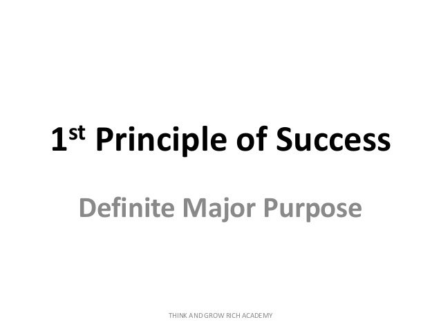 1st Principle of Success Definite Major Purpose THINK AND GROW RICH ACADEMY
