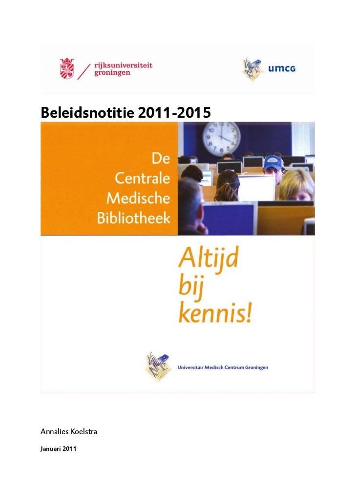 Beleidsnotitie 2011-2015Annalies KoelstraJanuari 2011