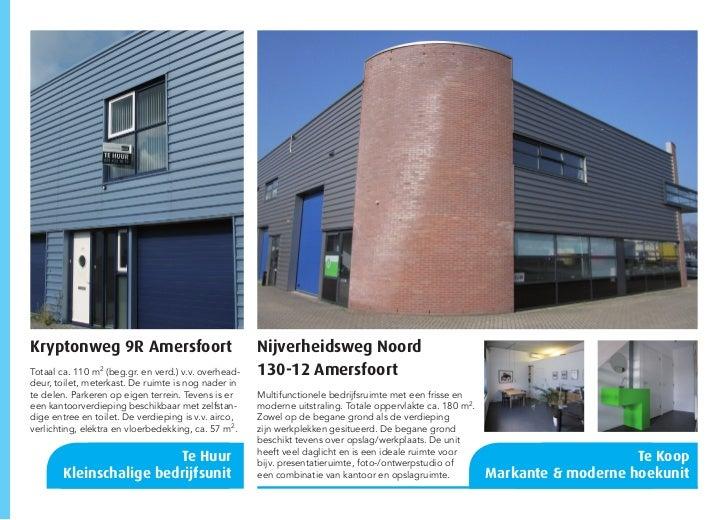 Kryptonweg 9R Amersfoort                              Nijverheidsweg NoordTotaal ca. 110 m2 (beg.gr. en verd.) v.v. overhe...
