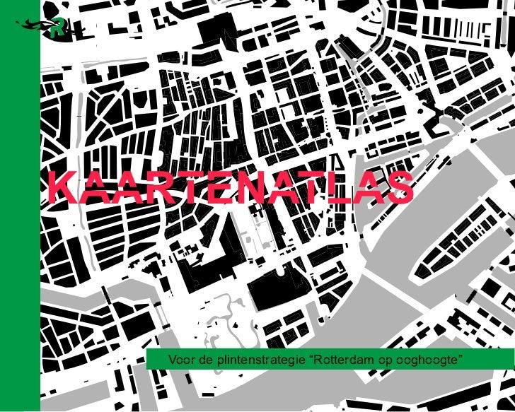 "KAARTENATLAS   Voor de plintenstrategie ""Rotterdam op ooghoogte"""