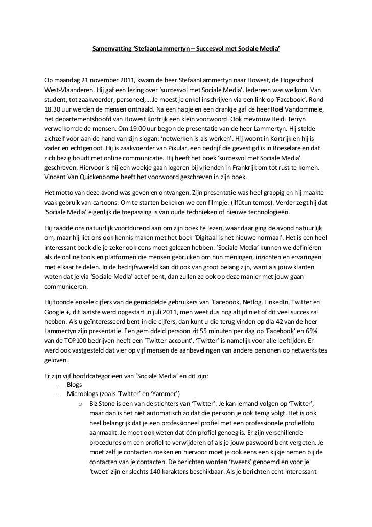 Samenvatting 'StefaanLammertyn – Succesvol met Sociale Media'Op maandag 21 november 2011, kwam de heer StefaanLammertyn na...