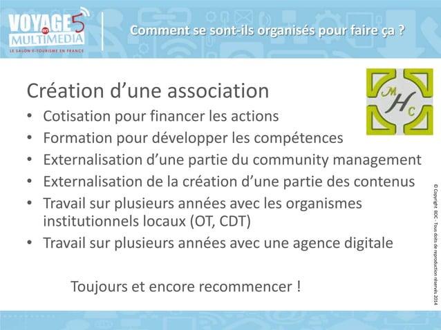 Comment se sont-ils organisés pour faire ça ?  Création d'une association Cotisation pour financer les actions Formation p...
