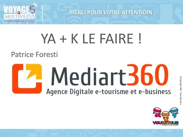 MERCI POUR VOTRE ATTENTIOIN  YA + K LE FAIRE ! Patrice Foresti © Copyright BDC - Tous doits de reproduction réservés 2014