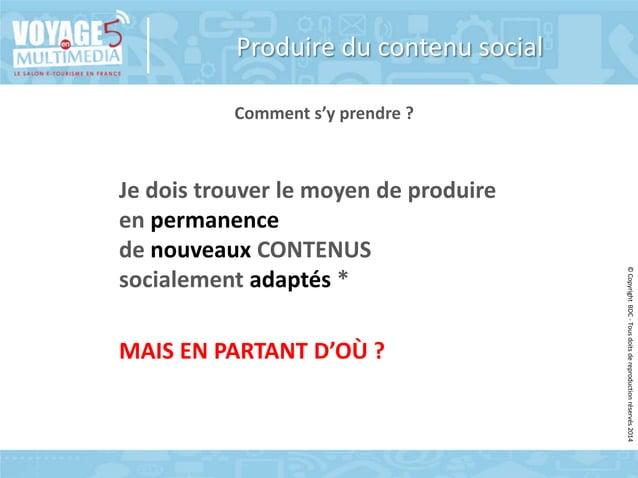 Produire du contenu social Comment s'y prendre ?  MAIS EN PARTANT D'OÙ ?  © Copyright BDC - Tous doits de reproduction rés...
