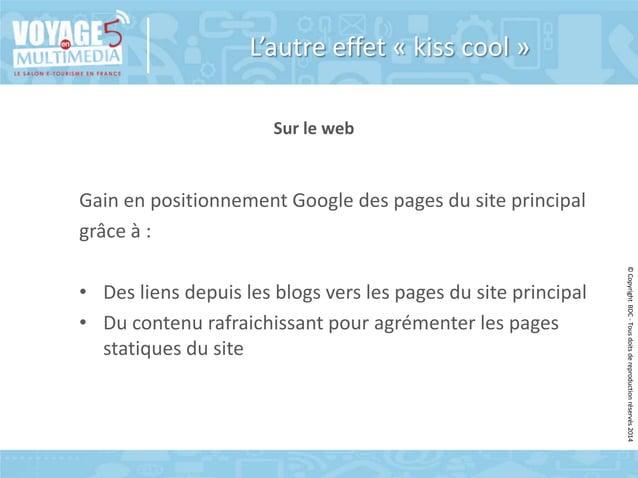 L'autre effet « kiss cool » Sur le web  Gain en positionnement Google des pages du site principal grâce à : © Copyright BD...