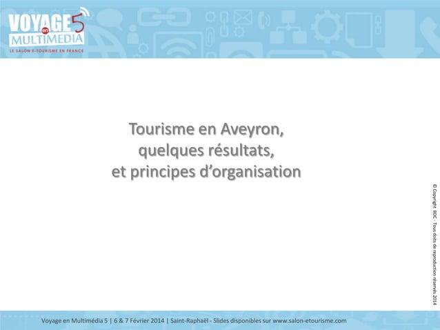Tourisme en Aveyron, quelques résultats, et principes d'organisation © Copyright BDC - Tous doits de reproduction réservés...