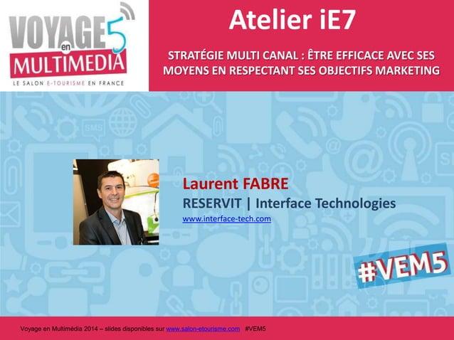 Atelier iE7 STRATÉGIE MULTI CANAL : ÊTRE EFFICACE AVEC SES MOYENS EN RESPECTANT SES OBJECTIFS MARKETING  RESERVIT | Interf...