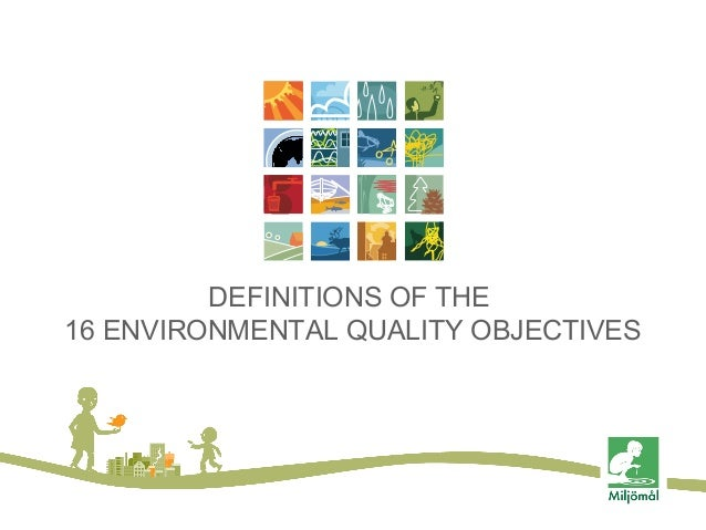 DEFINITIONS OF THE 16 ENVIRONMENTAL QUALITY OBJECTIVES